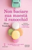 Non baciare sua maestà il ranocchio Ebook di  Elisa Trodella, Elisa Trodella