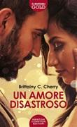Un amore disastroso Ebook di  Brittainy C. Cherry