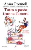 Tutto a posto tranne l'amore Ebook di  Anna Premoli