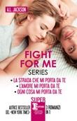 Fight for me series: La strada che mi porta da te-L'amore mi porta da te-Ogni cosa mi porta Ebook di  A. L. Jackson
