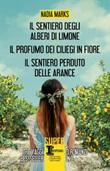 Il sentiero degli alberi di limone-Il profumo dei ciliegi in fiore-Il sentiero perduto delle arance Ebook di  Nadia Marks