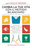 Cambia la tua vita con il metodo Bilanciamo Ebook di  Giulia Biondi
