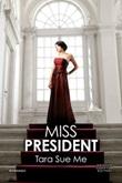 Miss President Ebook di  Tara Sue Me, Tara Sue Me