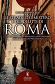 Le strade del mistero e dei delitti di Roma. I casi e i delitti più efferati: la città eterna svela il suo lato più oscuro Libro di  Marita Bartolazzi