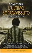 L'ultimo sopravvissuto. Una storia vera Libro di  Sam Pivnik
