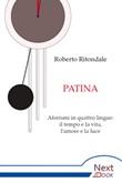 Patina. Aforismi in quattro lingue: il tempo e la vita, l'amore e la luce Ebook di  Roberto Ritondale