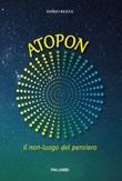 Atopon. Il non-luogo del pensiero Libro di  Dario Rezza