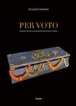 Per voto. I donativi preziosi all'Immacolata Concezione di Campli Libro di  Alessandra Gasparroni