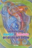 Formulazione maschile e femminile del divino nell'umano. Ediz. a spirale Libro di  Dario Rezza