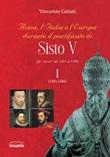 """Roma, l'Italia e l'Europa durante il pontificato di Sisto V (gli """"Avvisi"""" dal 1585 al 1590). Vol. 1: Libro di  Vincenzo Catani"""