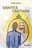 Identità cristiana Libro di  Dario Rezza