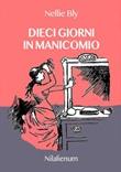 Dieci giorni in manicomio Ebook di  Nellie Bly, Nellie Bly