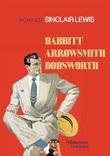 Babbitt-Arrowsmith-Dodsworth. Romanzi Ebook di  Sinclair Lewis, Sinclair Lewis