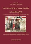 San Francesco d'Assisi a Fabriano. Origini e presenze francescane dal XIII secolo ad oggi Ebook di