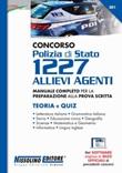 Concorso Polizia di Stato 1227 allievi agenti. Manuale completo per la preparazione alla prova scritta. Teoria e quiz. Con software di simulazione Libro di