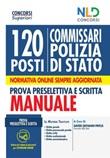 Concorso 120 posti Commissario Polizia Di Stato. Manuale completo per la prova preselettiva e scritta Libro di