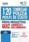 Concorso 120 posti Commissario Polizia Di Stato. Quiz completo per la prova preselettiva. Quiz commentati e non commentati Libro di