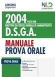 Concorso 2004 posti per DSGA Direttore dei servizi generali ed amministrativi. Manuale per la prova orale Libro di