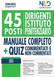 45 dirigenti istituto penitenziario. Manuale completo + Quiz per la preparazione al concorso Libro di