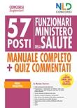 Ministero della salute: 57 funzionari di vari profili professionali. Manuale per la prova preselettiva Libro di