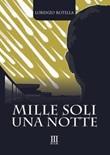 Mille soli una notte Libro di  Lorenzo Rotella