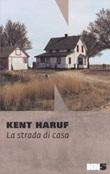 La strada di casa Libro di  Kent Haruf