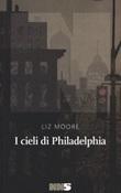 I cieli di Philadelphia Libro di  Liz Moore