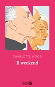 Il weekend Libro di  Charlotte Wood