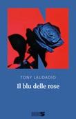 Il blu delle rose Ebook di  Tony Laudadio