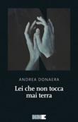 Lei che non tocca mai terra Ebook di  Andrea Donaera