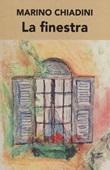 La finestra Libro di  Marino Chiadini