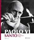 Paolo VI santo. L'uomo, l'arcivescovo, il papa Libro di