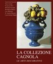 La collezione Cagnola. Le arti decorative. Ediz. illustrata. Vol. 2: Libro di