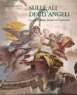 Sulle ali degli angeli. Le arti a Busto Arsizio nel Settecento Libro di  Giuseppe Pacciarotti
