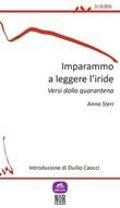Imparammo a leggere l'iride. Versi della quarantena Ebook di  Anna Steri, Anna Steri