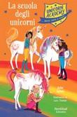 La scuola degli unicorni. Unicorn Academy Ebook di  Julie Sykes