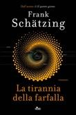 La tirannia della farfalla Ebook di  Frank Schätzing