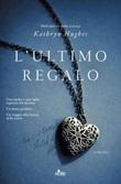 L' ultimo regalo Ebook di  Kathryn Hughes
