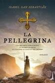 La pellegrina Ebook di  Isabel San Sebastián
