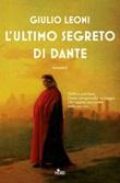 L' ultimo segreto di Dante Ebook di  Giulio Leoni