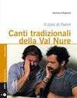 Canti tradizionali della Val Nure. Il coro di Farini. Con CD Audio Libro di  Giuliano D'Angiolini