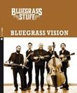 Bluegrass vision. Bluegrass stuff. Con CD Audio Libro di Bluegrass Stuff