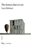 The homes that we are Ebook di  Luca Molinari