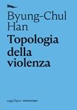Topologia della violenza Ebook di  Byung-Chul Han