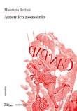 Autentico assassinio Ebook di  Maurizio Bettini