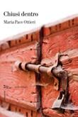 Chiusi dentro Ebook di  Maria Pace Ottieri