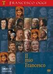 Il mio Francesco DVD di  Paolo Damosso