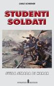 Studenti soldati. Sulla strada di Harar Libro di  Carlo Schreiner