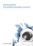 Un pallido puntino azzurro Libro di  Christian Di Furia