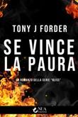 Se vince la paura Ebook di  Tony J. Forder, Tony J. Forder